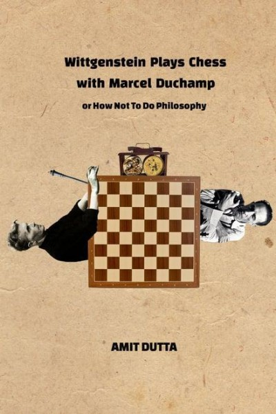 Caratula, cartel, poster o portada de Wittgenstein Plays Chess With Marcel Duchamp, Or How Not To Do Philosophy