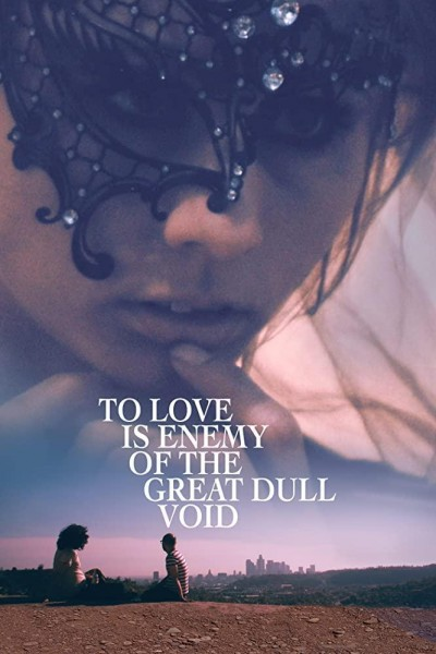 Caratula, cartel, poster o portada de To Love is Enemy of the Great Dull Void