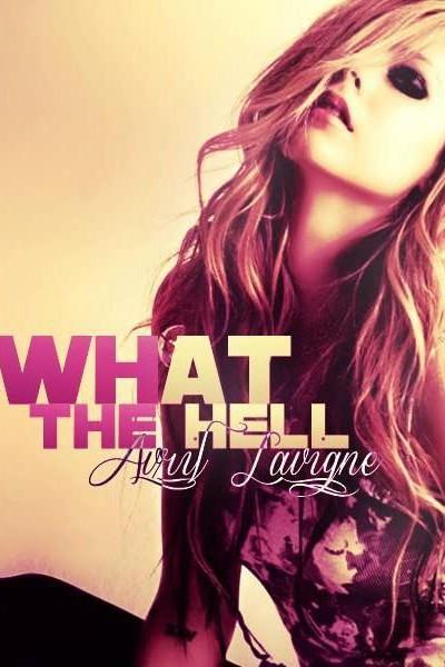 Caratula, cartel, poster o portada de Avril Lavigne: What the Hell (Vídeo musical)