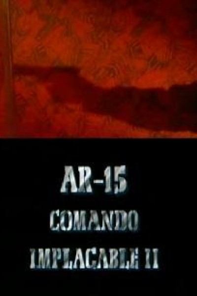 Caratula, cartel, poster o portada de AR-15 Comando Implacable II