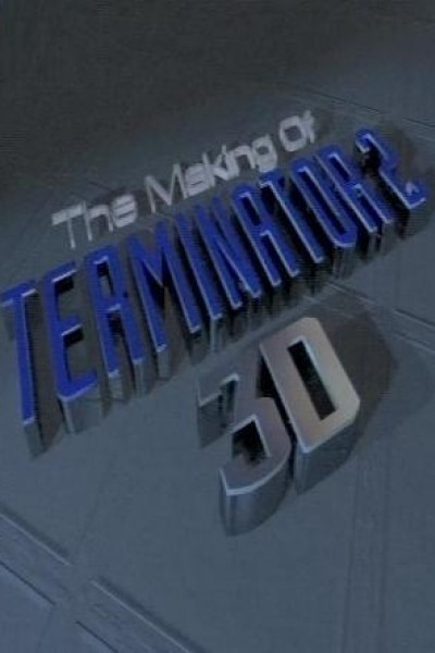 Caratula, cartel, poster o portada de The Making of \'Terminator 2 3D\'