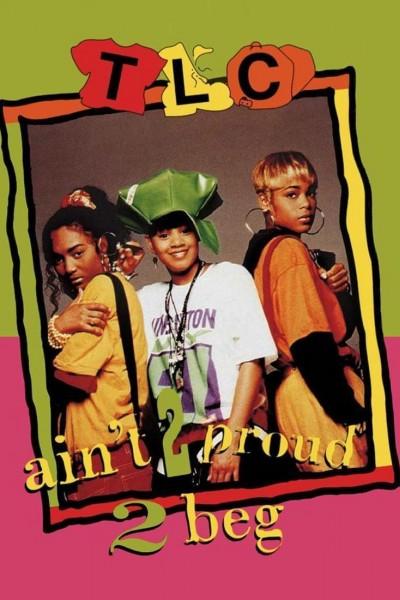 Caratula, cartel, poster o portada de TLC: Ain\'t 2 Proud 2 Beg (Vídeo musical)