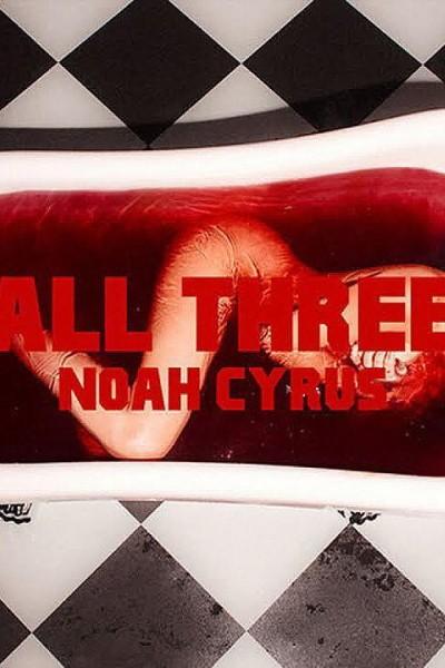 Caratula, cartel, poster o portada de Noah Cyrus: All Three (Vídeo musical)