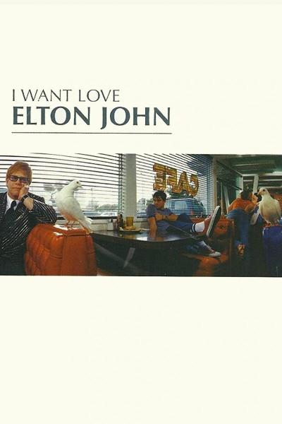 Caratula, cartel, poster o portada de Elton John: I Want Love (Vídeo musical)