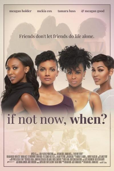 Caratula, cartel, poster o portada de If Not Now, When?
