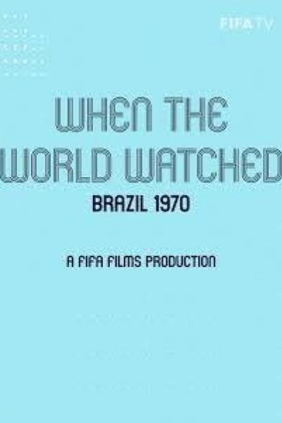Caratula, cartel, poster o portada de When the World Watched: Brazil 1970