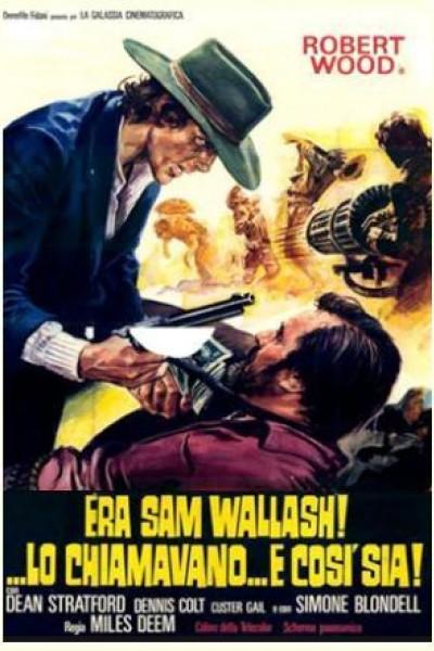 Caratula, cartel, poster o portada de Era Sam Wallash!... Lo chiamavano... E Così Sia!