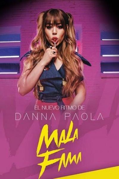 Caratula, cartel, poster o portada de Danna Paola: Mala fama (Vídeo musical)