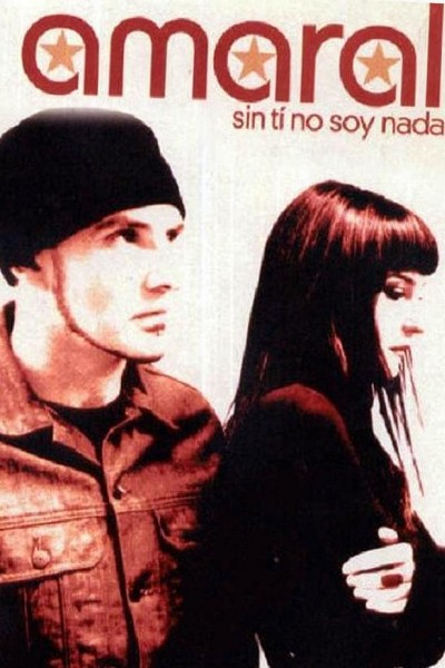 Caratula, cartel, poster o portada de Amaral: Sin ti no soy nada (Vídeo musical)
