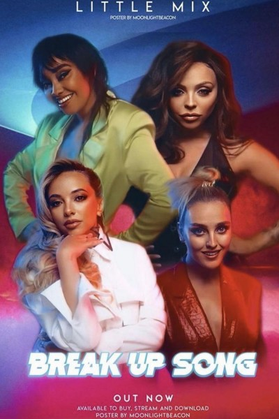 Caratula, cartel, poster o portada de Little Mix: Break Up Song (Vídeo musical)