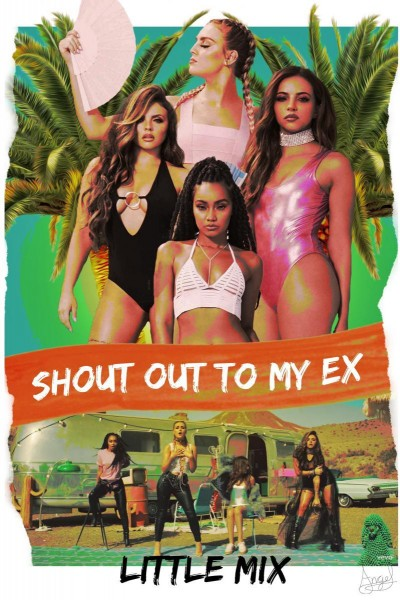 Caratula, cartel, poster o portada de Little Mix: Shout Out to My Ex (Vídeo musical)