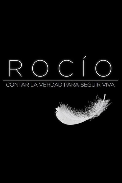 Caratula, cartel, poster o portada de Rocío: Contar la verdad para seguir viva