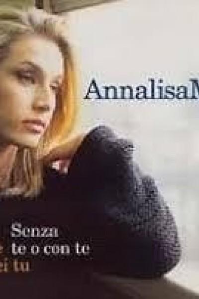 Caratula, cartel, poster o portada de Annalisa Minetti: Senza te o con te (Vídeo musical)