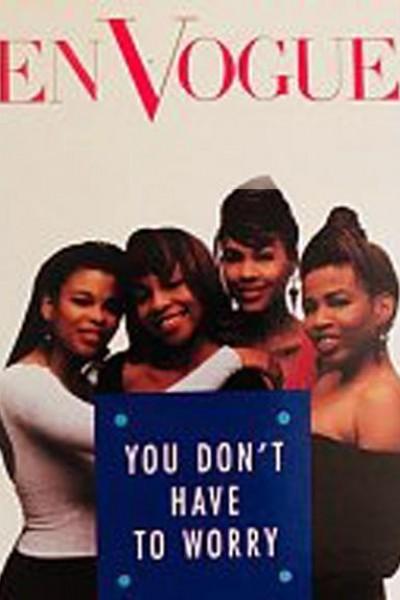 Caratula, cartel, poster o portada de En Vogue: You Don\'t Have to Worry (Vídeo musical)
