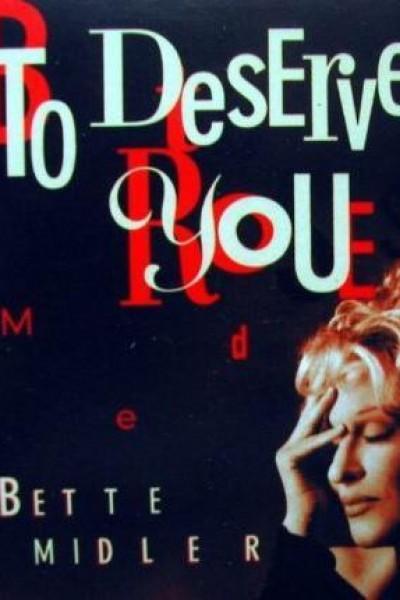 Caratula, cartel, poster o portada de Bette Midler: To Deserve You (Vídeo musical)