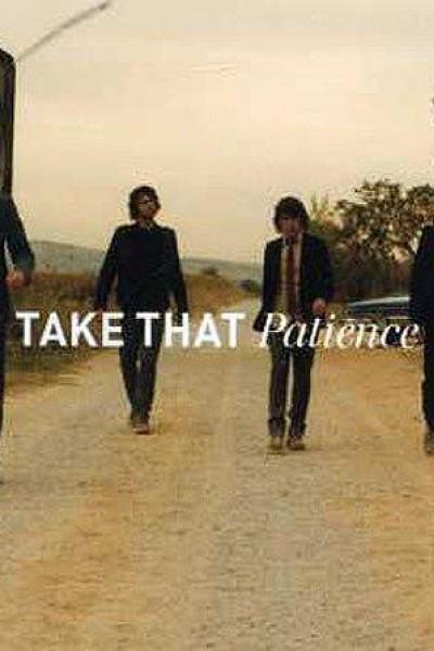 Caratula, cartel, poster o portada de Take That: Patience (Vídeo musical)