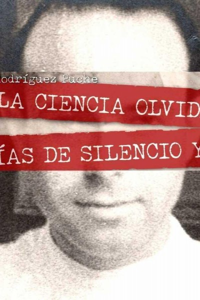 Caratula, cartel, poster o portada de La ciencia olvidada. Días de silencio y rosas