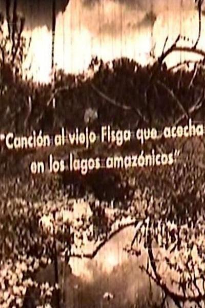 Caratula, cartel, poster o portada de Canción al viejo Fisga que acecha en los lagos amazónicos