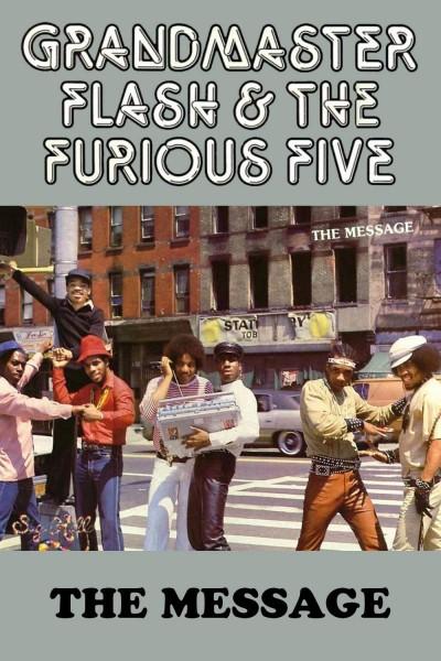 Caratula, cartel, poster o portada de Grandmaster Flash and the Furious Five: The Message (Vídeo musical)