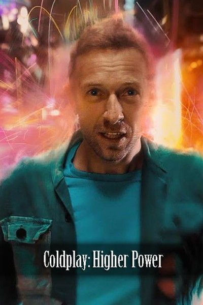 Caratula, cartel, poster o portada de Coldplay: Higher Power (Vídeo musical)