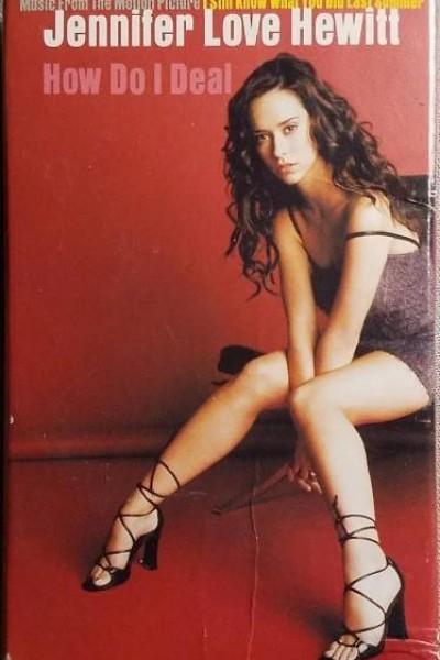 Caratula, cartel, poster o portada de Jennifer Love Hewitt: How Do I Deal (Vídeo musical)