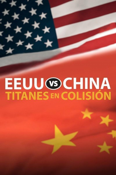 Caratula, cartel, poster o portada de EE.UU. vs. China: titanes en colisión