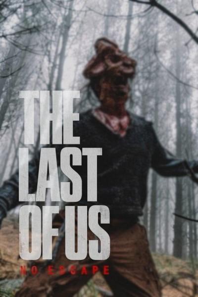 Caratula, cartel, poster o portada de The Last of Us: No Escape