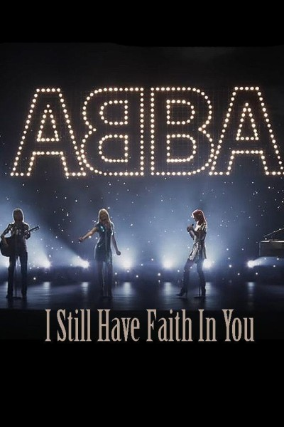 Caratula, cartel, poster o portada de ABBA: I Still Have Faith In You (Vídeo musical)