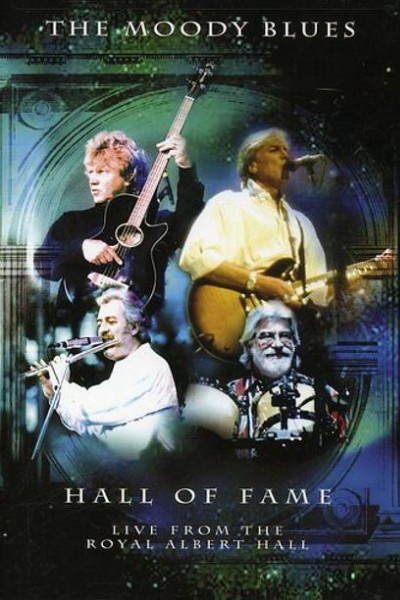 Caratula, cartel, poster o portada de The Moody Blues Hall of Fame: Live from the Royal Albert Hall