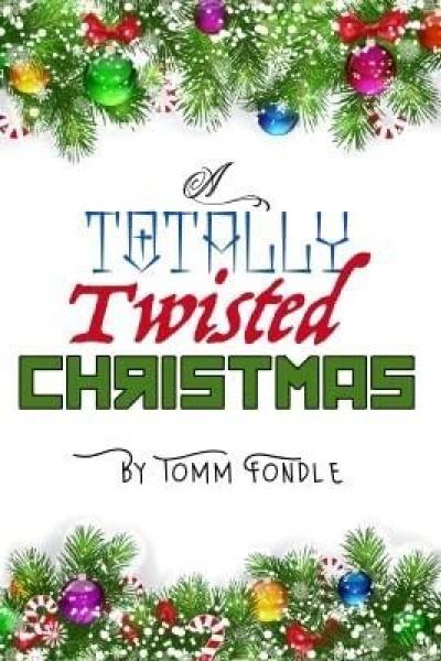 Caratula, cartel, poster o portada de A Totally Twisted Christmas: A Tomm Fondle Christmas Special