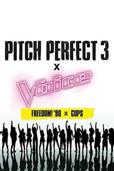 Caratula, cartel, poster o portada de Pitch Perfect 3 & The Voice: Freedom\' 90! & Cups (Vídeo musical)