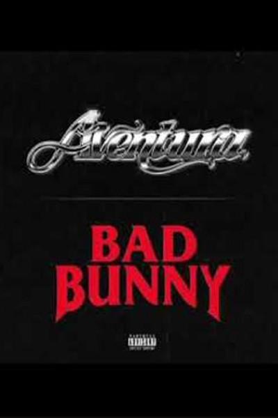 Caratula, cartel, poster o portada de Aventura, Bad Bunny: Volví (Vídeo musical)