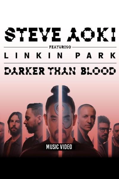 Caratula, cartel, poster o portada de Steve Aoki & Linkin Park: Darker Than Blood (Vídeo musical)