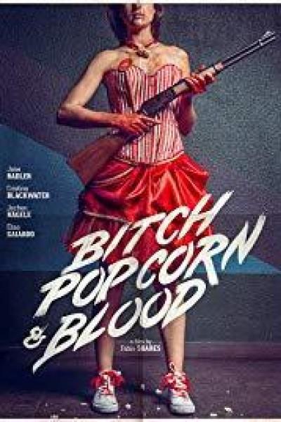 Caratula, cartel, poster o portada de Bitch, Popcorn & Blood