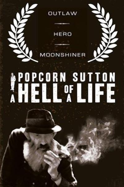 Caratula, cartel, poster o portada de Popcorn Sutton: A Hell of a Life