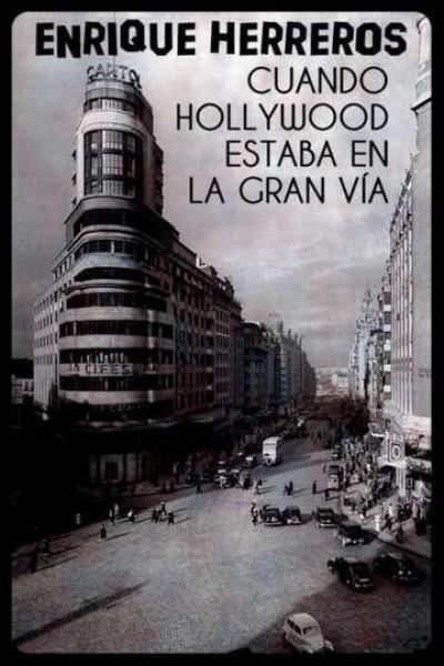 Caratula, cartel, poster o portada de Cuando Hollywood estaba en la Gran Vía