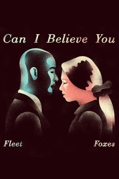 Caratula, cartel, poster o portada de Fleet Foxes: Can I Believe You (Vídeo musical)