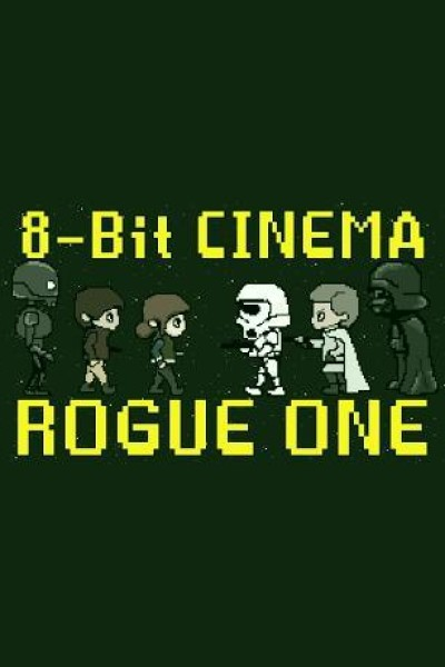 Caratula, cartel, poster o portada de 8 Bit Cinema: Rogue One