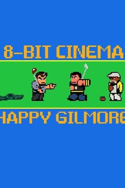 Caratula, cartel, poster o portada de 8 Bit Cinema: Happy Gilmore