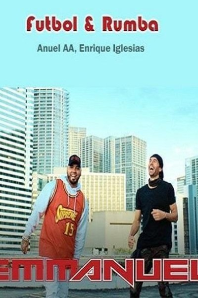 Caratula, cartel, poster o portada de Anuel AA & Enrique Iglesias: Fútbol y rumba (Vídeo musical)
