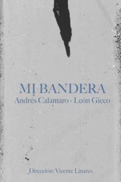 Caratula, cartel, poster o portada de Andrés Calamaro, León Gieco: Mi bandera (Vídeo musical)