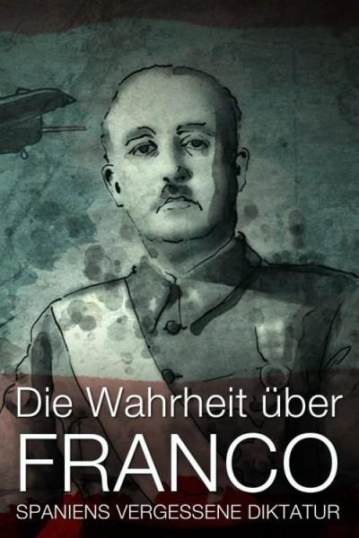 Caratula, cartel, poster o portada de La dura verdad sobre la dictadura de Franco