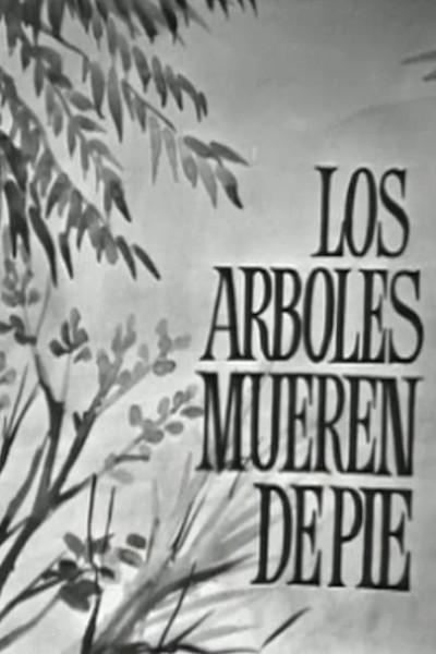 Caratula, cartel, poster o portada de Los árboles mueren de pie
