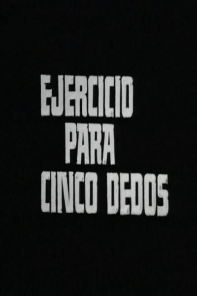 Caratula, cartel, poster o portada de Ejercicio para cinco dedos