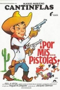 Caratula, cartel, poster o portada de ¡Por mis... pistolas!