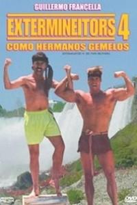 Caratula, cartel, poster o portada de Extermineitors IV: Como hermanos gemelos