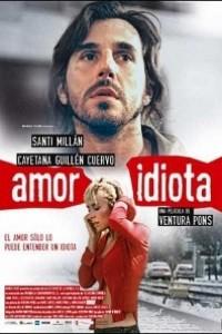 Caratula, cartel, poster o portada de Amor idiota