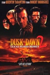Caratula, cartel, poster o portada de Abierto hasta el amanecer 2: Texas Blood Money