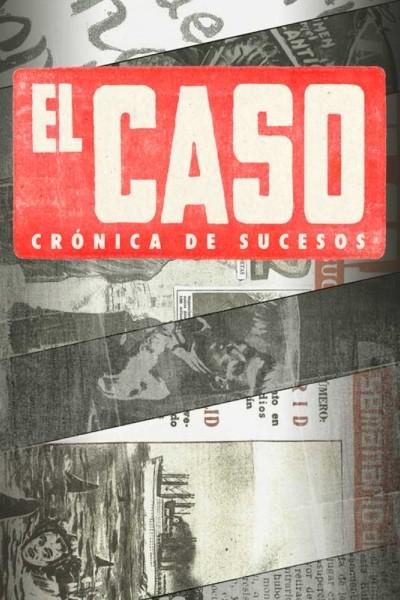 Caratula, cartel, poster o portada de El caso. Crónica de sucesos