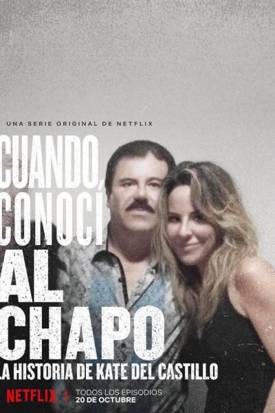 Caratula, cartel, poster o portada de El día que conocí al Chapo: La historia de Kate del Castillo